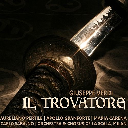 Play & Download Verdi: Il Trovatore by Aureliano Pertile | Napster