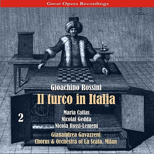 Rossini - Il Turco in Italia [1954], Volume 2 by Chorus of La Scala