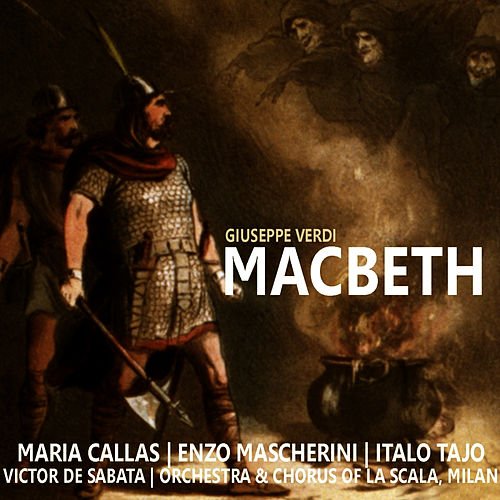 Verdi: Macbeth by Maria Callas