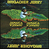 Play & Download Jamaica, Jamaica by Brigadier Jerry | Napster