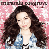 Play & Download Kissin U by Miranda Cosgrove | Napster