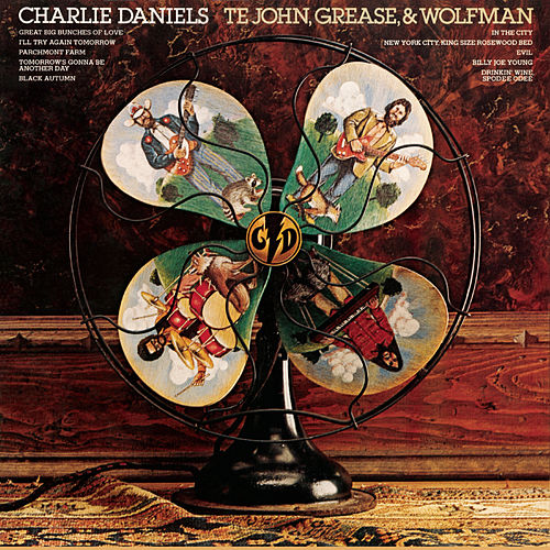 Play & Download Te John, Grease, &  Wolfman by Charlie Daniels | Napster