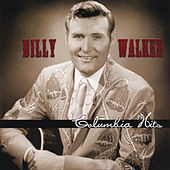 Billy Walker: Columbia Hits by Billy Walker