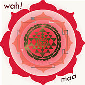 Play & Download Maa by Wah! | Napster