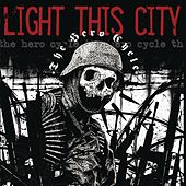 The Hero Cycle by Light This City