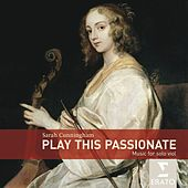 Play This Passionate: Music for solo viola da gamba by Sarah Cunningham