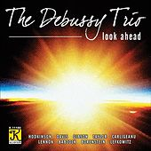Play & Download Look Ahead by The Debussy Trio | Napster