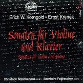 Korngold: Violin Sonata, Op. 6 - Krenek: Violin Sonata, Op. 3 by Christoph Schickedanz