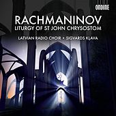 Play & Download Rachmaninov: The Divine Liturgy of St. John Chrysostom by Sigvards Klava | Napster