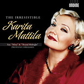 Play & Download The Irresistible Karita Mattila by Karita Mattila | Napster