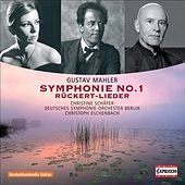 Mahler: Symphony No. 1 - Ruckert Songs by Various Artists