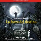 Play & Download Verdi - La forza del destino [1954], Volume 1 by Milan Chorus of La Scala | Napster