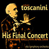 Play & Download Toscanini: His Final Concert by NBC Symphony Orchestra | Napster