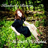 Play & Download The Lord Is My Shepherd by Kimberly and Alberto Rivera | Napster