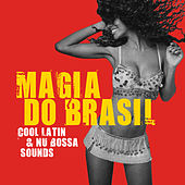 Magia Do Brasil (Cool Latin & Nu Bossa Sounds) von Various Artists