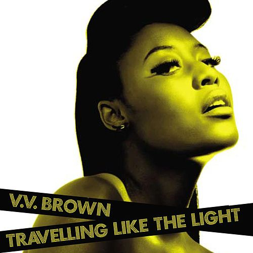 Play & Download Travelling Like The Light by V.V. Brown | Napster
