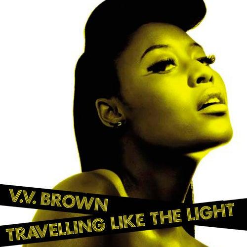 Travelling Like The Light by V.V. Brown