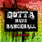 Gotta Have Dancehall Vol. 5 by Various Artists