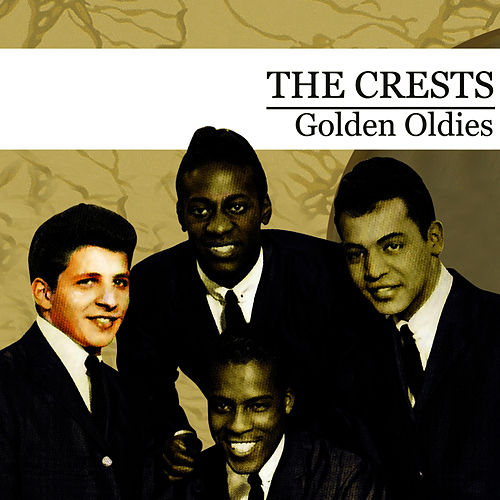Play & Download Golden Oldies (Digitally Remastered) by The Crests | Napster
