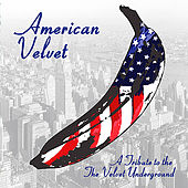 Play & Download American Velvet: A Tribute to The Velvet Underground by Various Artists | Napster