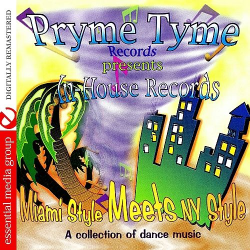 Play & Download Pryme Tyme Records Presents In-House Records Miami Style Meets NY Style (Digitally Remastered) by Various Artists | Napster