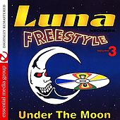 Play & Download Luna Freestyle Vol. 3: Under The Moon (Digitally Remastered) by Various Artists | Napster