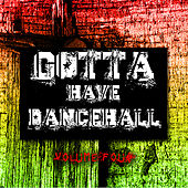 Play & Download Gotta Have Dancehall, Vol. 4 by Various Artists | Napster