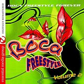 Play & Download Boca Freestyle Vol. 2: Boca Freestyle Forever (Digitally Remastered) by Various Artists | Napster
