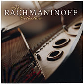 Play & Download The Rachmaninoff Collection by Various Artists | Napster