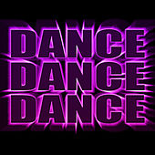 Play & Download Dance Dance Dance - The Best Electro, House, Techno, Trance & Hands Up Dance Music Anthems by Various Artists | Napster