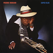 Play & Download Super Blue (With Bonus Tracks) by Freddie Hubbard | Napster