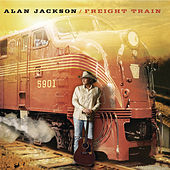 Play & Download Freight Train by Alan Jackson | Napster