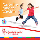 Dance Like Nobody's Watching by Bright Stars