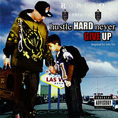 Hustle Hard Never Give up by Romero