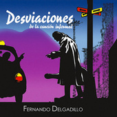 Play & Download Desviaciones de la Canción Informal by Fernando Delgadillo | Napster