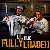 Fully Loaded by Lil Rue