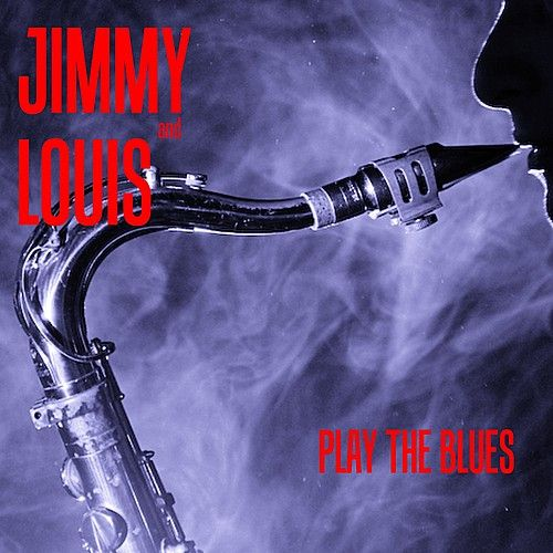 Play & Download Jimmy & Louis Play the Blues by Various Artists | Napster