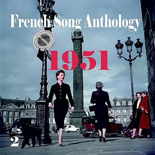 Play & Download French Song Anthology - 1951, Vol. 2 by Various Artists | Napster