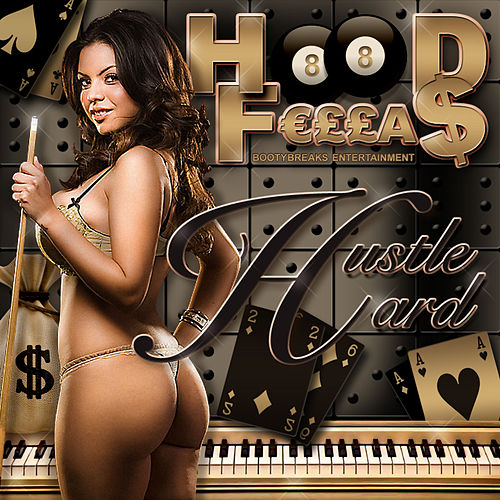 Hustle Hard by Hood Fellas