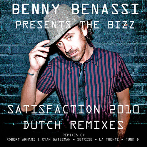 Play & Download Satisfaction 2010 Dutch Remixes by Benny Benassi | Napster