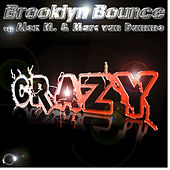 Play & Download Crazy by Brooklyn Bounce | Napster