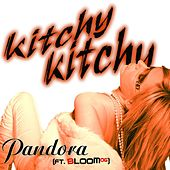 Play & Download Kitchy Kitchy by Pandora | Napster