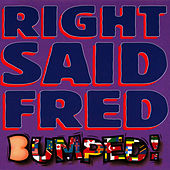 Play & Download Bumped by Right Said Fred | Napster