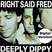 Play & Download Deeply Dippy by Right Said Fred | Napster