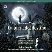 Play & Download Verdi - La forza del destino [1954], Volume 2 by Milan Chorus of La Scala | Napster