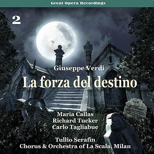 Play & Download Verdi - La forza del destino [1954], Volume 2 by Milan Chorus of La Scala | Napster