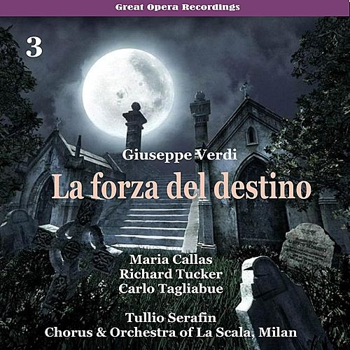 Play & Download Verdi - La forza del destino [1954], Volume 3 by Milan Chorus of La Scala | Napster