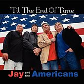 Play & Download 'til The End Of Time by Jay & The Americans | Napster