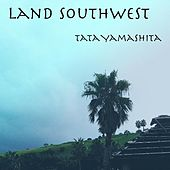 Play & Download Land Southwest by Tata Yamashita | Napster
