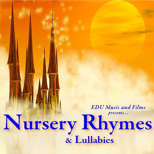 Nursery Rhymes and Lullabies by Nursery Rhymes and Lullabies